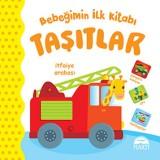 Bebeğimin İlk Kitabı - Taşıtlar - Gamze Tuncel Demir