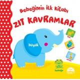 Bebeğimin İlk Kitabı - Zıt Kavramlar - Gamze Tuncel Demir