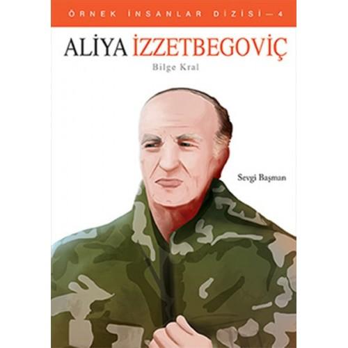 Aliya İzzetbegoviç - Bilge Kral - Sevgi Başman
