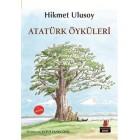 Atatürk Öyküleri - Hikmet Ulusoy