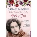 Nefesi Tutku Olan Kadın: Afife Jale - Osman Balcıgil