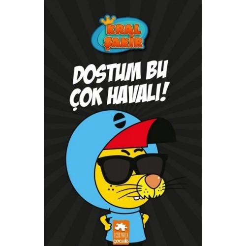 Dostum Bu Çok Havalı! - Kral Şakir - Varol Yaşaroğlu