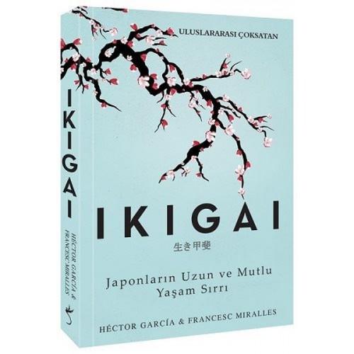 Ikigai-Japonların Uzun ve Mutlu Yaşam Sırrı - Hector Garcia