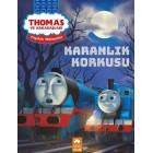 Thomas ve Arkadaşları - Karanlık Korkusu - Kolektif