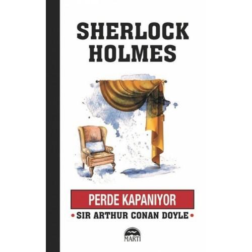 Perde Kapanıyor - Sherlock Holmes - Sir Arthur Conan Doyle