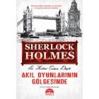 Sherlock Holmes - Akıl Oyunlarının Gölgesinde - Sir Arthur Conan Doyle